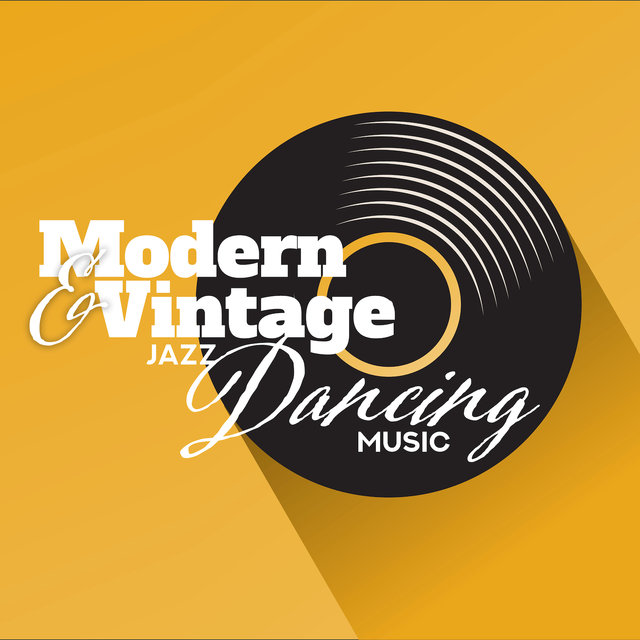 Modern & Vintage Jazz Dancing Music: 15 Fresh Jazz Songs for Oldschool Party, Funky Swing Dance, Modern Jazz Tracks, Bossa Jazz Lounge