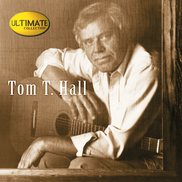 Ultimate Collection:  Tom T. Hall