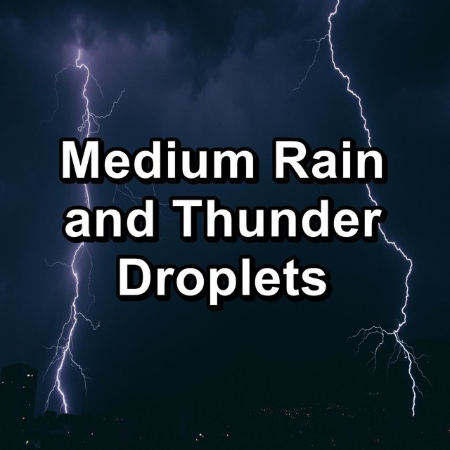 Medium Rain and Thunder Droplets