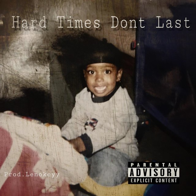 Hard Times Don't Last