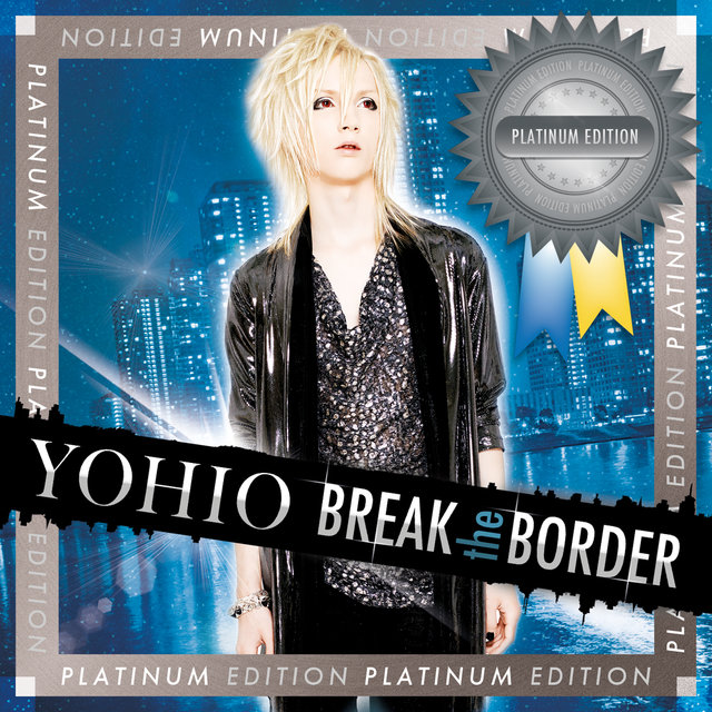 BREAK the BORDER (Platinum Edition)