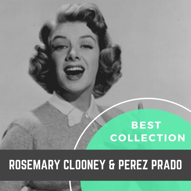 Best Collection Rosemary Clooney & Perez Prado