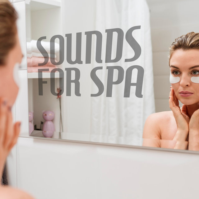 Sounds for Spa – Deep Relax, Nature Sounds, Beauty Treatments
