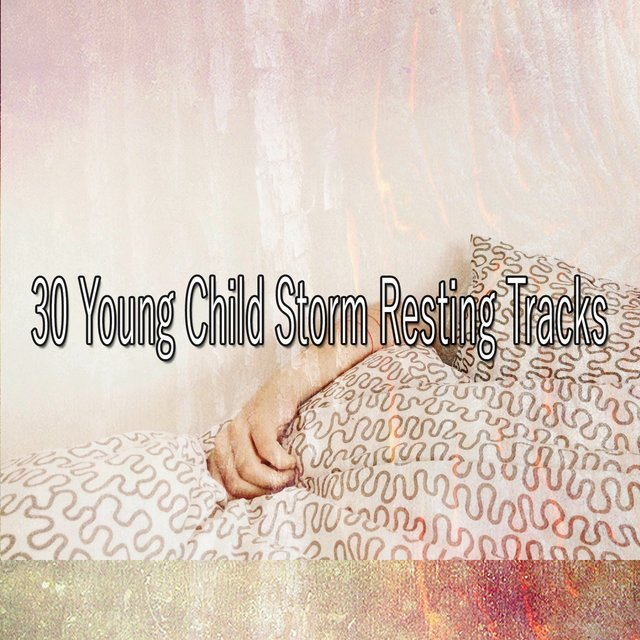 30 Young Child Storm Resting Tracks