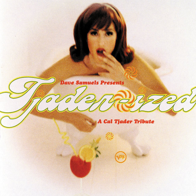 Dave Samuels Presents Tjader-Ized (A Tribute To Cal Tjader)