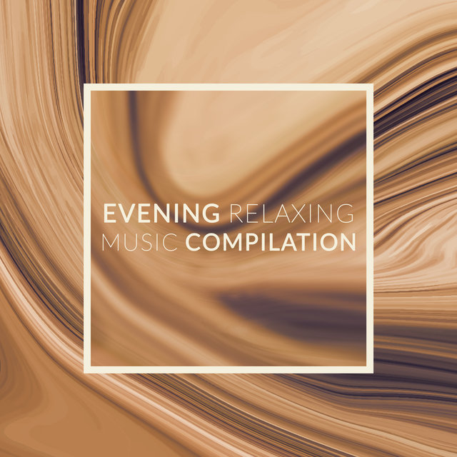 Evening Relaxing Music Compilation: Instrumental Jazz Melodies, Relaxing Moments