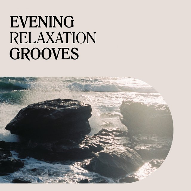 Evening Relaxation Grooves