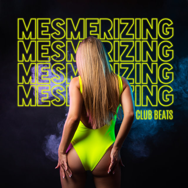 Mesmerizing Club Beats - Chillout Lounge Relaxing, Deep House Music