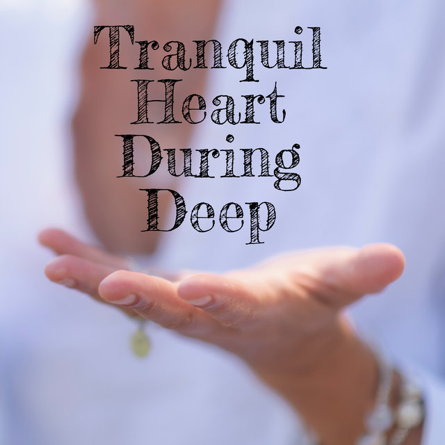 Tranquil Heart During Deep Meditation