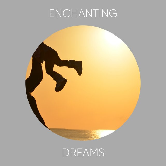# Enchanting Dreams