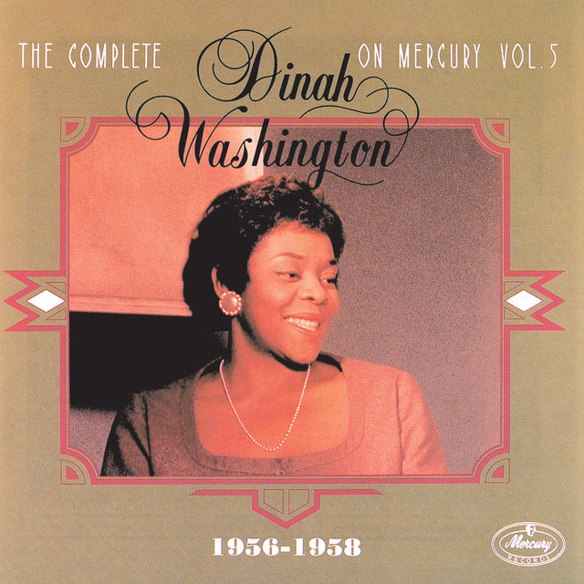 The Complete Dinah Washington On Mercury Vol.5  (1956-1958)
