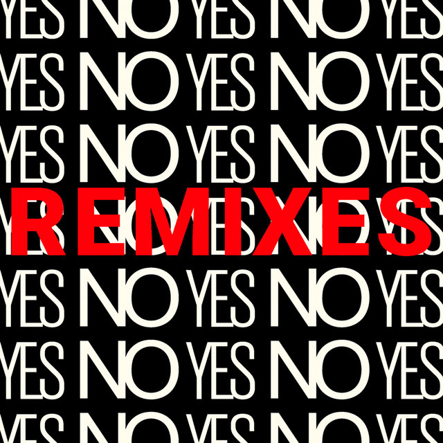 Yes No Yes Remixes