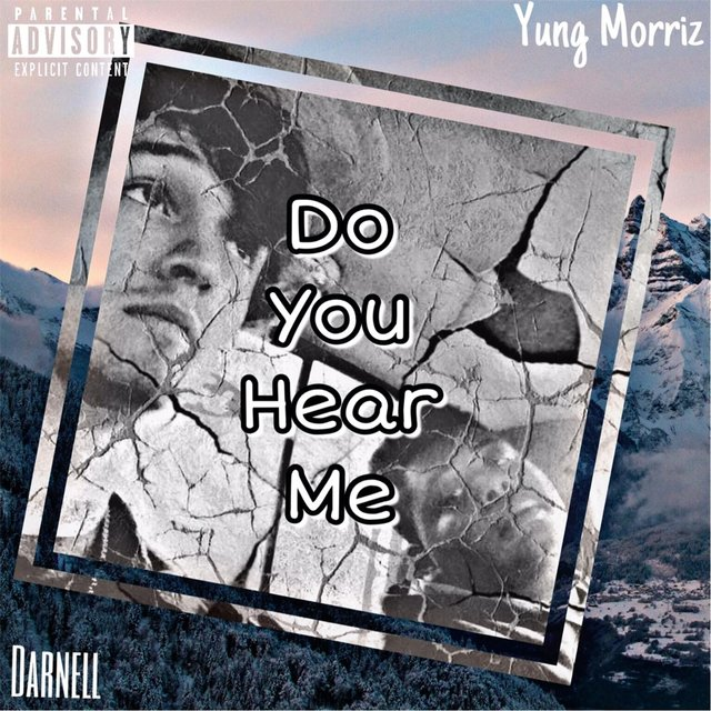 Do You Hear Me (feat. Yung Morriz)