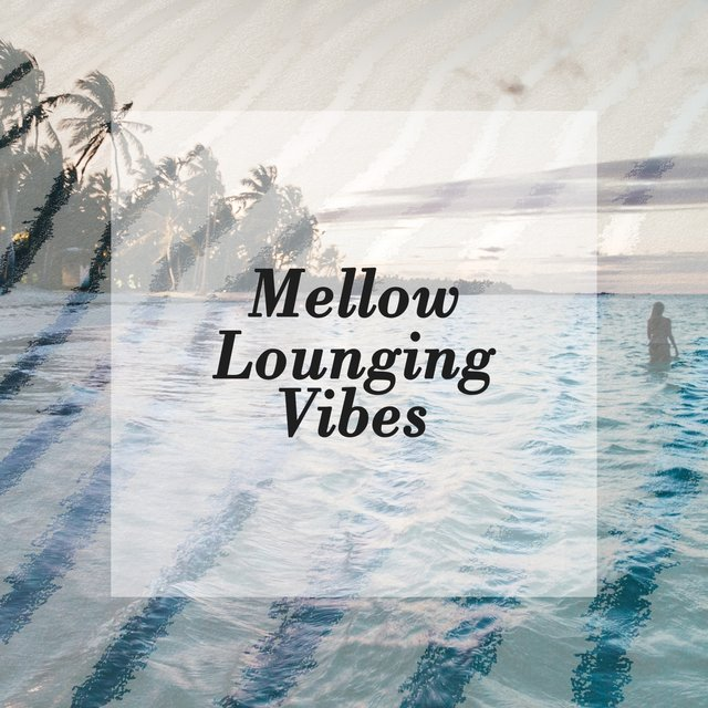 2020 Mellow Lounging Vibes