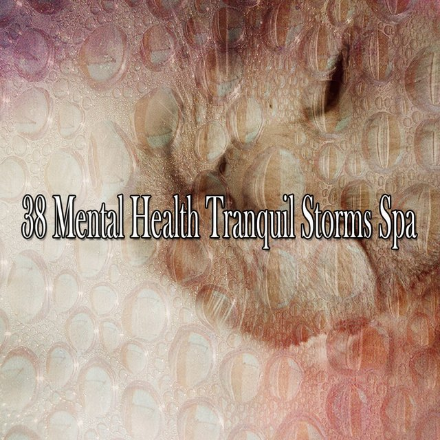 38 Mental Health Tranquil Storms Spa