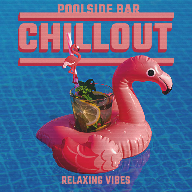 Poolside Bar Chillout Relaxing Vibes 2020