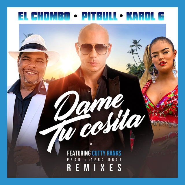 Dame Tu Cosita (Remixes)