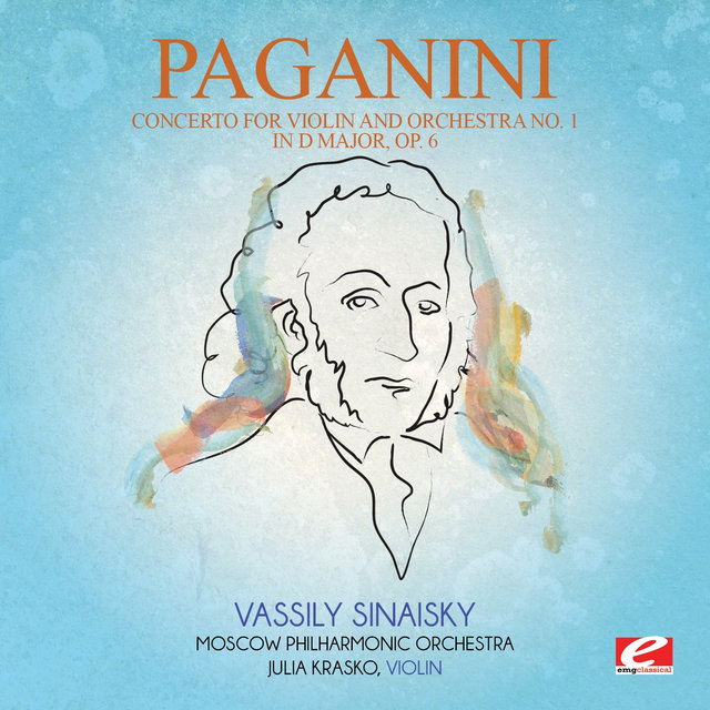 Paganini: Concerto for Violin and Orchestra No. 1 in D Major, Op. 6 (Digitally Remastered)