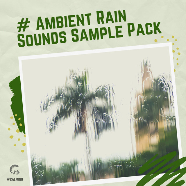 # Ambient Rain Sounds Sample Pack