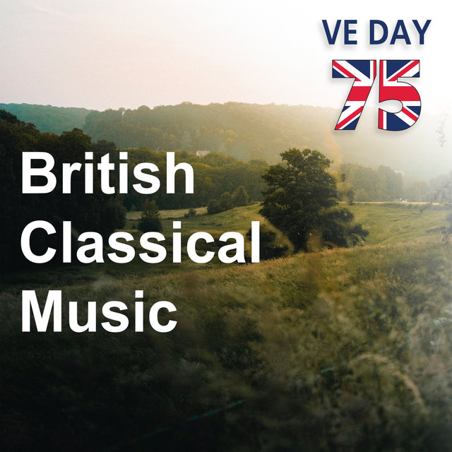 British Classical Music: VE Day 75