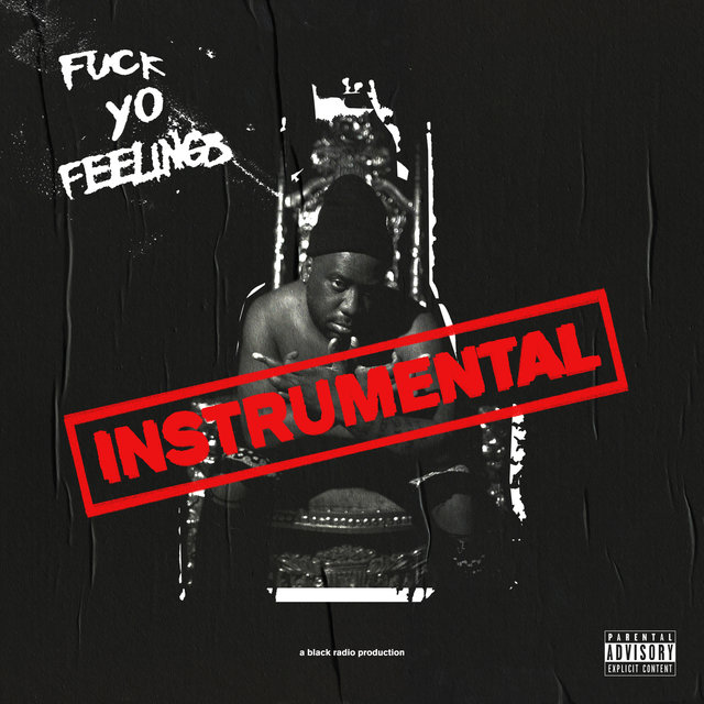 Fuck Yo Feelings (Instrumentals)