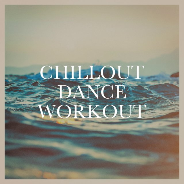 Chillout Dance Workout