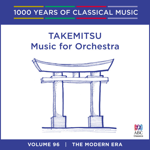 Takemitsu: Music For Orchestra (1000 Years Of Classical Music, Vol. 96)