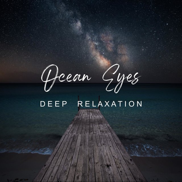 Ocean Eyes - Deep Relaxation