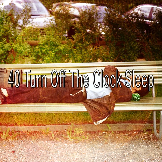 40 Turn Off the Clock Sle - EP