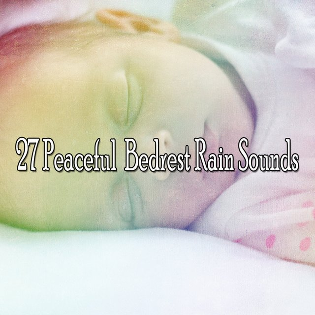 27 Peaceful Bedrest Rain Sounds