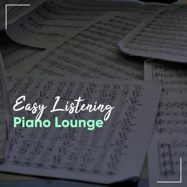 Easy Listening Instrumental Piano Lounge