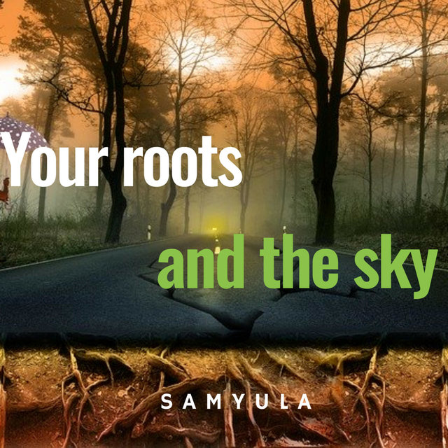 Your Roots and the Sky