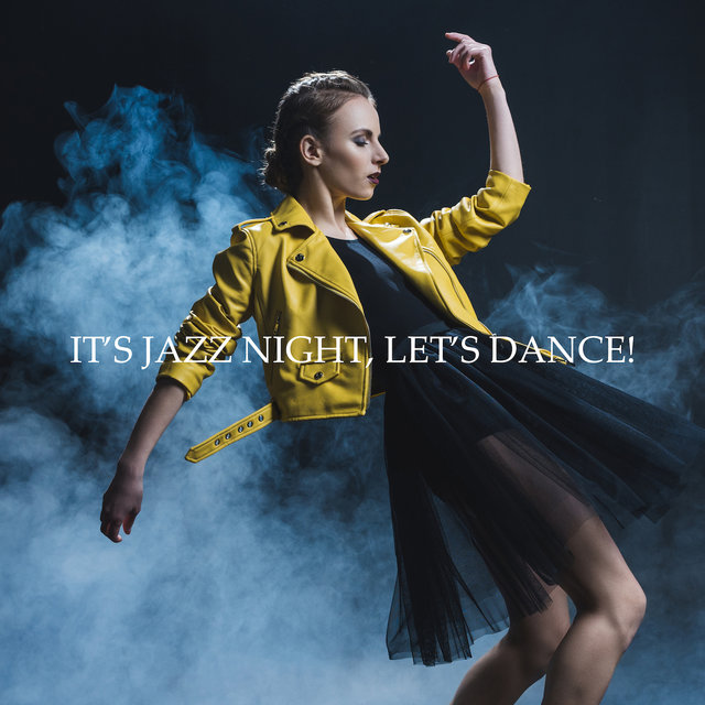It's Jazz Night, Let's Dance! - Smooth Funky Jazz 2019 Music Mix, Modern & Vintage Side of Instrumental Jazz, Songs Perfect for Swing Dance Party, Jazz Cafe Bar & Oldschool Club, Sounds of Sax, Trombone & Piano
