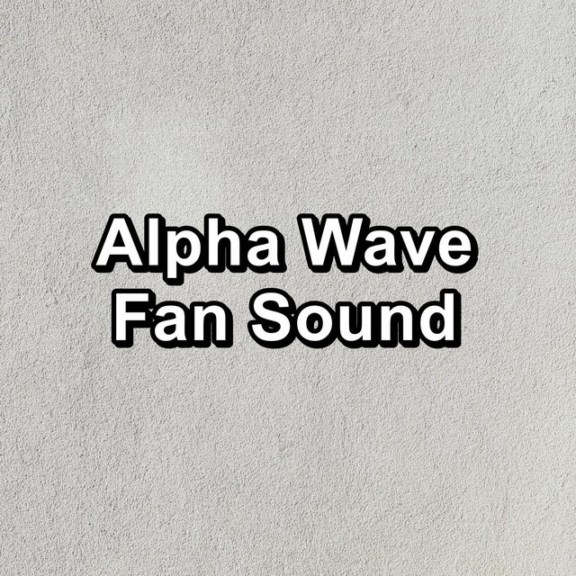 Alpha Wave Fan Sound