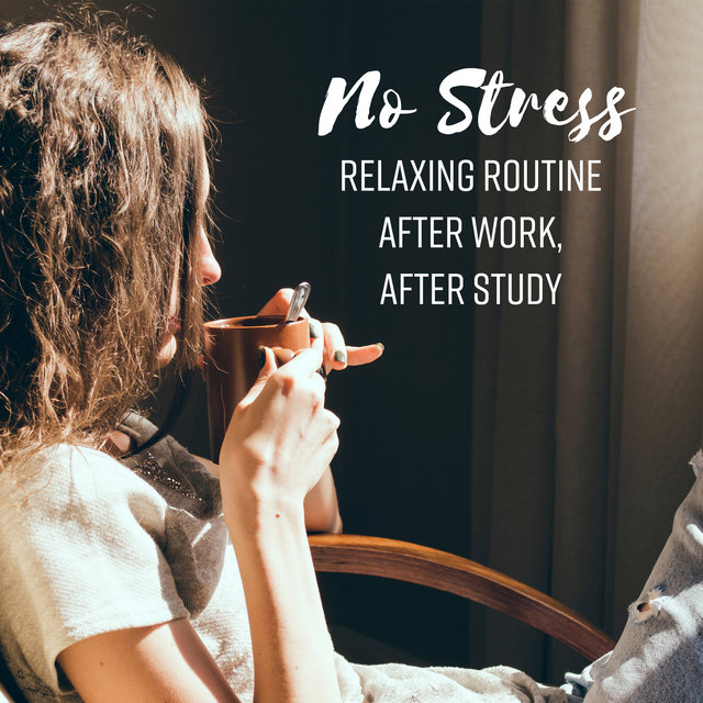 No Stress (Relaxing Routine After Work, After Study - The Best Way to Relax & End Your Day Peacefully)