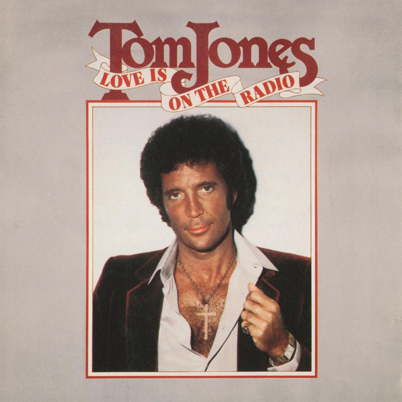Love Is On The RadioTom Jones
