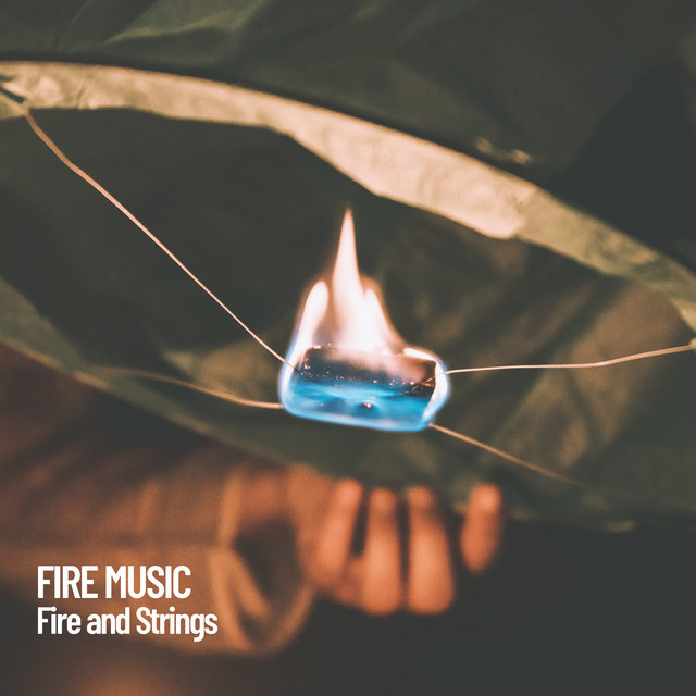 Fire Music: Fire and Strings