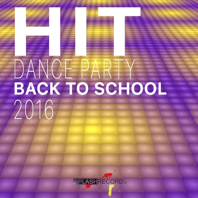 Hit Dance Party (Back to School 2016)