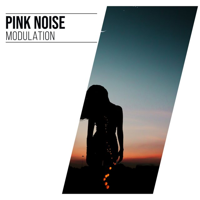 # Pink Noise Modulation