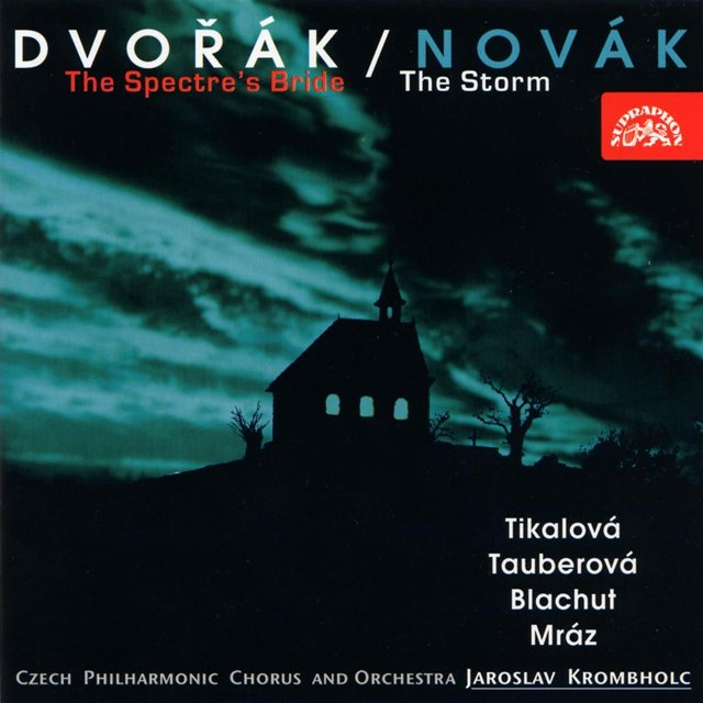 Dvořák: The Spectre'S Bride - Novák: The Storm