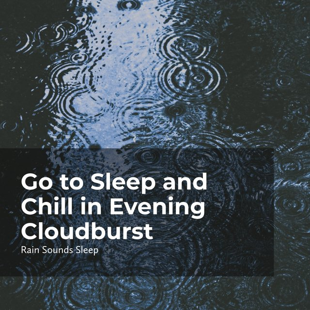 Go to Sleep and Chill in Evening Cloudburst