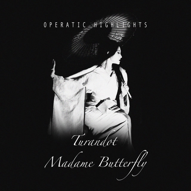 Turandot & Madamn Butterfly - Opera Highlights