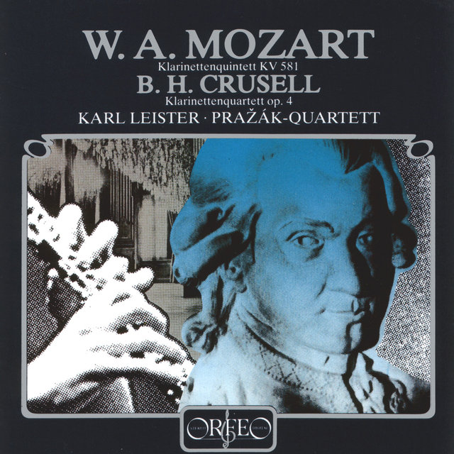 Mozart: Clarinet Quintet in A Major, K. 581 - Crusell: Clarinet Quartet No. 2 in C Minor, Op. 4