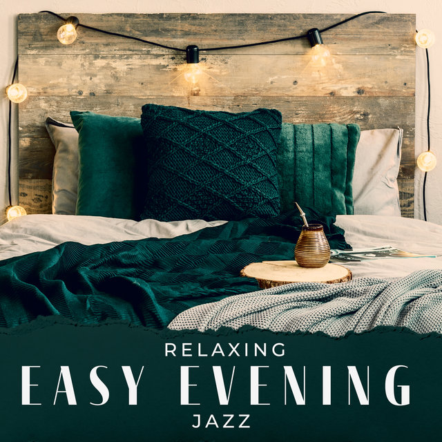 Relaxing Easy Evening Jazz - Smooth Lounge Instrumental Jazz