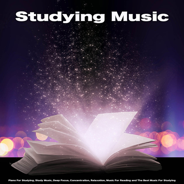 Studying  Music: Piano For Studying, Study Music, Deep Focus, Concentration, Relaxation, Music For Reading and The Best Music For Studying