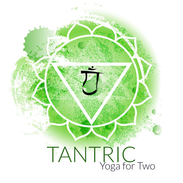 Tantric Yoga for Two (Opening The Heart Chakra)