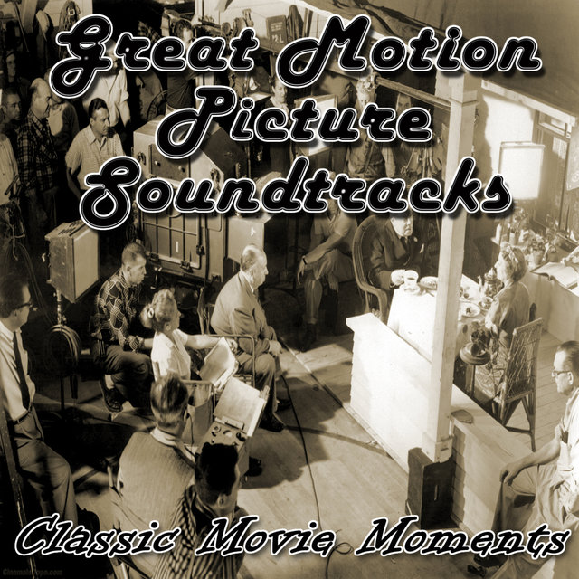 Great Motion Picture Soundtracks - Classic Movie Moments