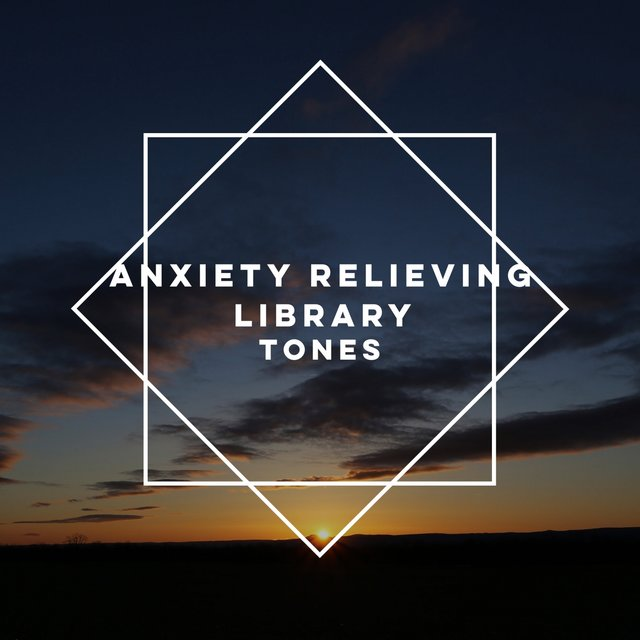 Anxiety Relieving Library Tones