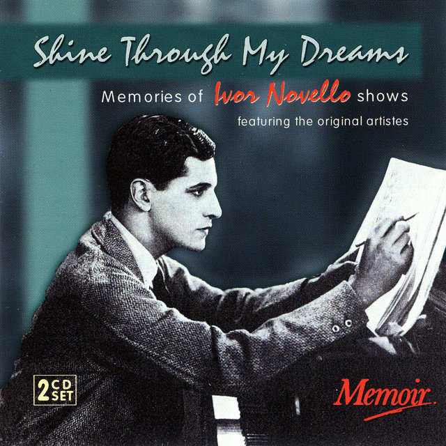 Shine Through My Dreams: Memories Of Ivor Novello Shows