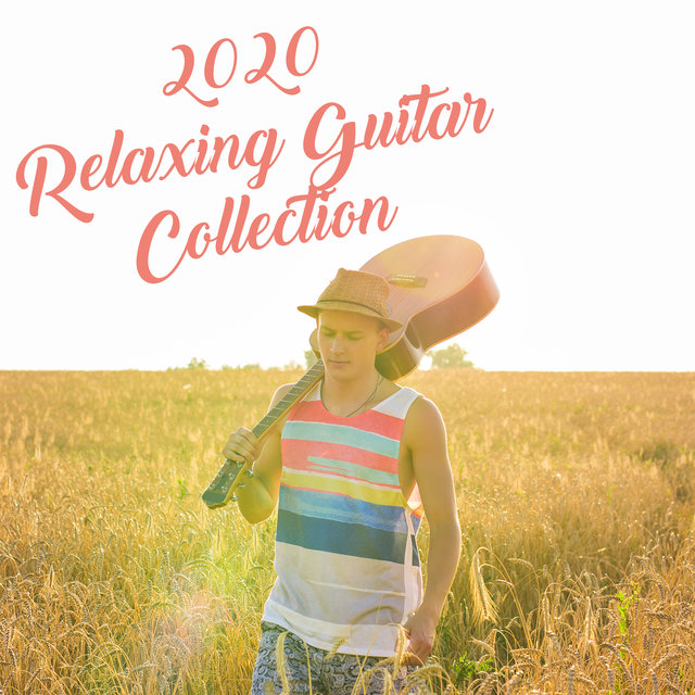 2020 Relaxing Guitar Collection